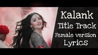 kalank-title-trackfemale-version-lyrics