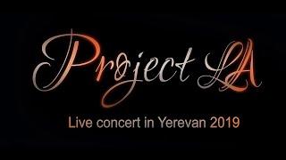 PROJECT LA  LIve concert in Yerevan, June 2019