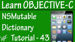 Free Objective C Programming Tutorial for Beginners 43 - NSMutableDictionary in Objective C