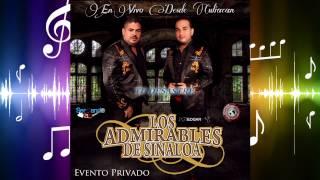 Los Admirables De Sinaloa - Tu Desastre (En Vivo 2014)