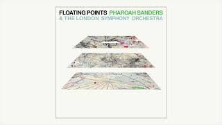 Floating Points, Pharoah Sanders & The London Symphony Orchestra - Promises [Movement 9]