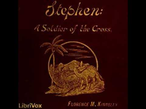 STEPHEN: A SOLDIER OF THE CROSS by Florence Morse Kingsley FULL AUDIOBOOK | Best Audiobooks