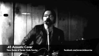 "Veno Xavier of Seven Circle Sunrise - Shinedown "".45"" Acoustic Vocal Cover"