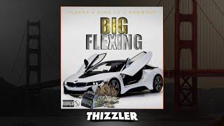 Big Flexing Flashy x ShowOut x King LC - Big Flexing [Thizzler.com]