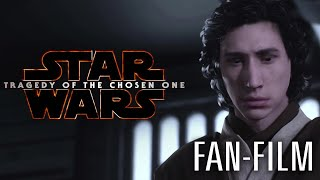 STAR WARS - TRAGEDY OF THE CHOSEN ONE [Fan Film]