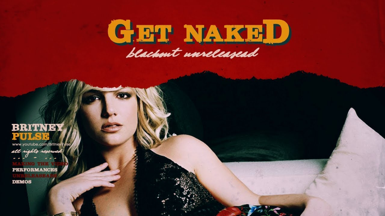 Britney Spears - Get Naked (I Got A Plan) (Demo