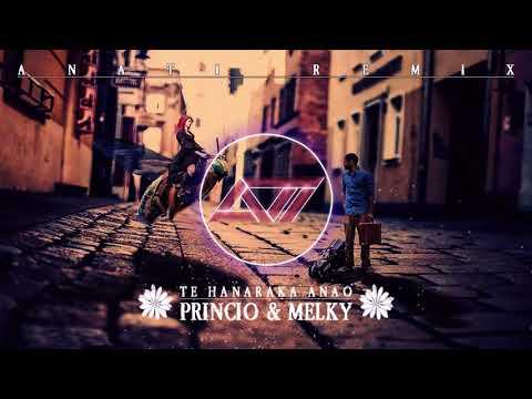 ---Princio&Melky-Te Hanaraka Anao(ANATI Remix 2018)