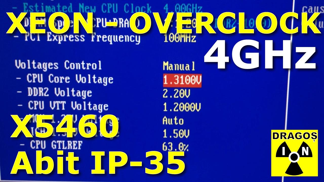 Xeon Overclock 4GHz - Modded X5460 on Abit IP-35 (LGA771 CPU on