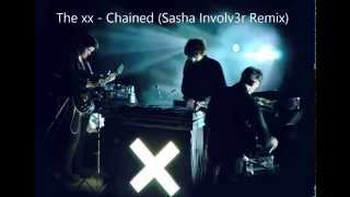 The xx - Chained (Sasha Involv3r Remix)