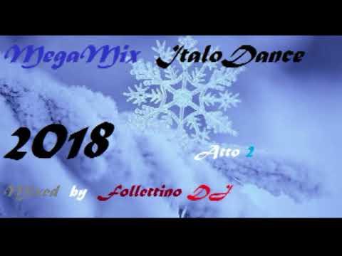 MegaMix ItaloDance 2018 (Inverno) Atto 2 (Mixed by Follettino DJ)