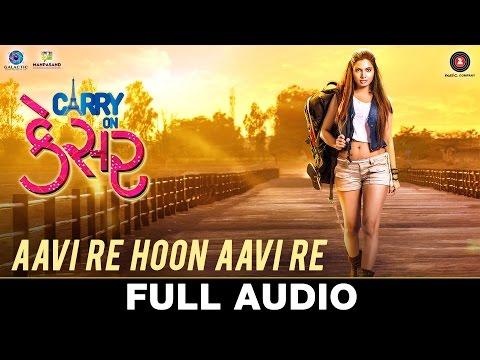 Aavi Re Hoon Aavi Re - Full Audio   Carry On Kesar   Supriya P K,Darshan J  Sunidhi Chauhan, Kirti S