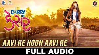 Aavi Re Hoon Aavi Re - Full Audio | Carry On Kesar | Supriya P K,Darshan J |Sunidhi Chauhan, Kirti S