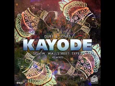Duke & Jones - Kayode - (SGxTW & WallStreet Remix)