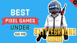 TOP 6 BATTLE ROYAL PIXAL GAMES ONLY 100MB/ 100 MB GAMES/PIXAL GAMES