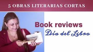 5 obras literarias cortas. Recomendaciones Día del Libro