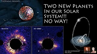 Two New Planets in our Solar System?!? No Way*!