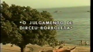 O Bem-Amado - Episódio 2 - O Julgamento de Dirceu Borboleta 29/04/1980