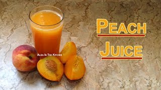 Refreshing Homemade Peach Juice - Summer Drinks Recipe - Aliza In The Kitchen