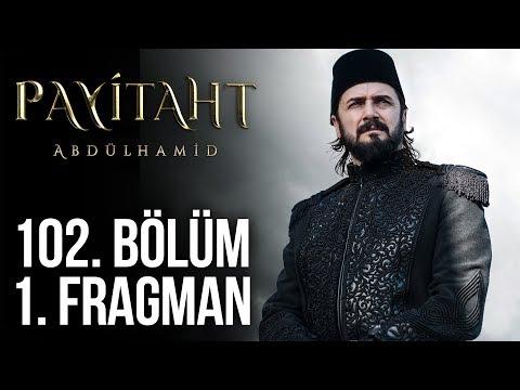 مسلسل السلطان عبد الحميد الثاني الحلقة 102