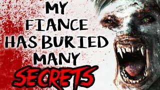 "Video ""My Fiance Has Buried Many Secrets""   CreepyPasta Storytime download MP3, 3GP, MP4, WEBM, AVI, FLV September 2017"