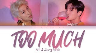 BTS RM & JUNGKOOK - Too Much (Color Coded Lyrics Eng/Rom/Han/가사)