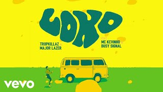 Baixar Tropkillaz, Major Lazer - Loko (Official Lyric Video) ft. MC Kevinho, Busy Signal