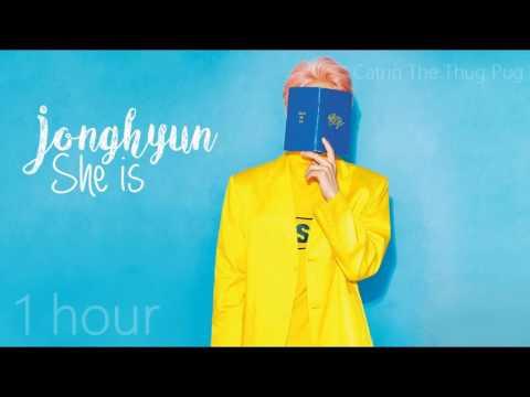 Jonghyun - She Is (1 Hour)