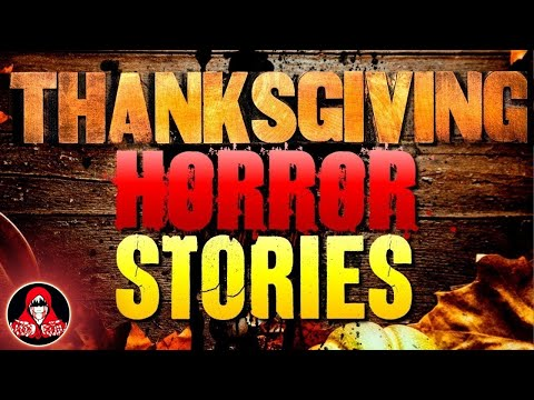 5 Real Thanksgiving Horror Stories Darkness Prevails