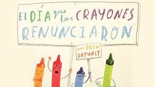 EL DIA QUE LOS CRAYONES RENUNCIARON voces  cuentos infantiles  libro para niños en español