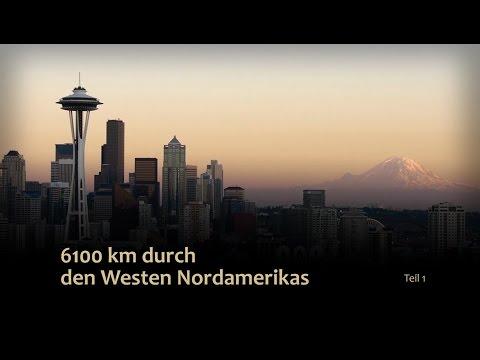 6100 km durch den Westen Nordamerikas 1/2 USA Kanada Reportage / Doku / Dokumentation Deutsch