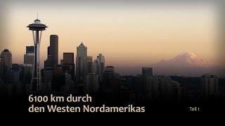 6100 km durch den Westen Nordamerikas (1/2) [USA Kanada Reportage / Doku / Dokumentation Deutsch]