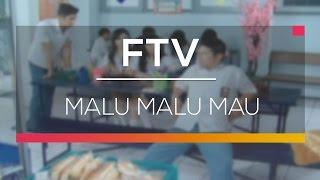 Video FTV SCTV - Malu Malu Mau download MP3, 3GP, MP4, WEBM, AVI, FLV Oktober 2018