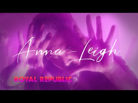 Royal Republic - Anna-Leigh (Official Video)