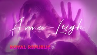Смотреть клип Royal Republic - Anna-Leigh