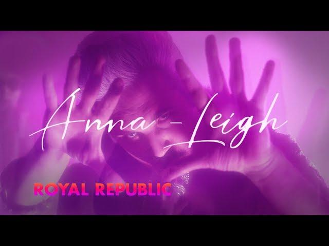 Royal Republic - Anna-Leigh (Official Video)