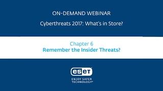Cyberthreats 2017: Remember the insider threats