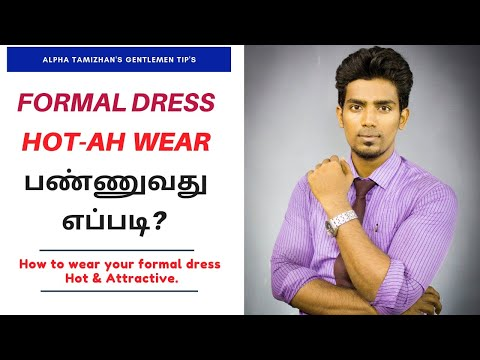 Wearing Formal Dress Hot and Attractive Male & Female (Tamil) || 7 Tips to Attractive formal outfit.