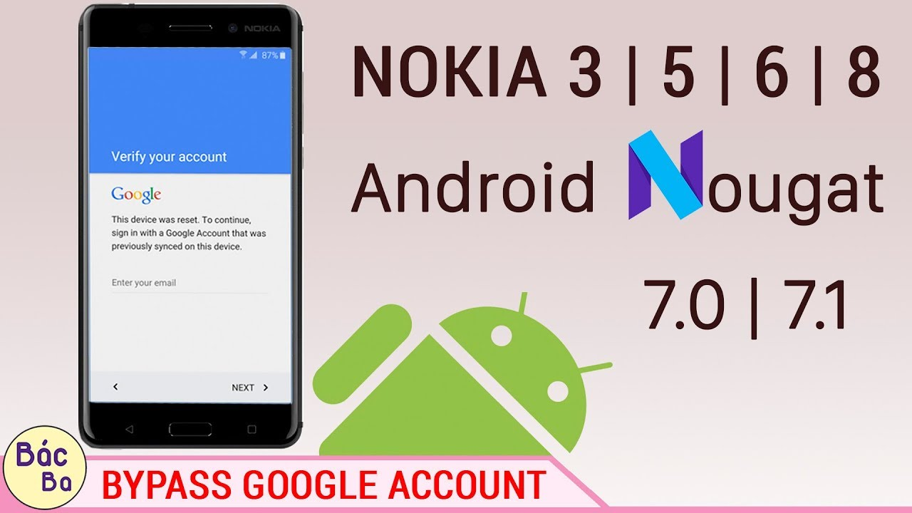 How To Bypass Google Account Nokia 3 5 6 8 Android 7 0 7 1 1