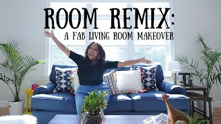 ROOM REMIX: A FAB LIVING ROOM MAKE OVER!