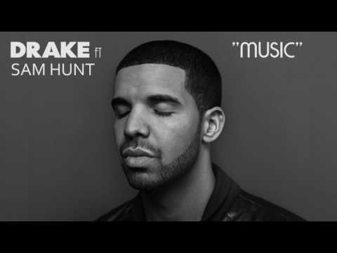Drake ft. Sam Hunt - Music (NEW 2016)