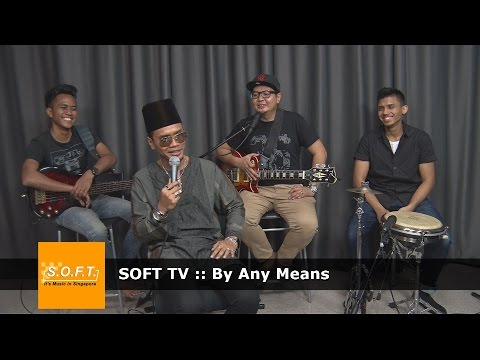 SOFT TV :: ByAnyMeans [Singapore Music]