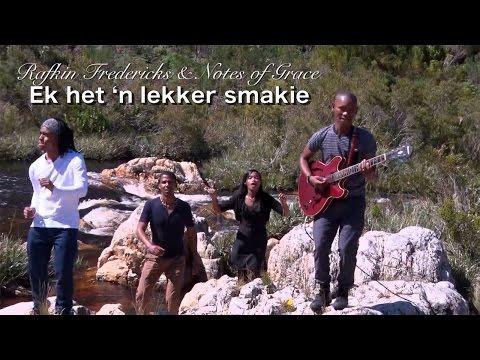 Rafkin Fredericks & Notes of Grace   Ek het 'n lekker smakie Official music video