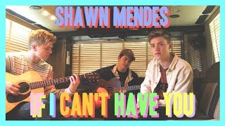 Gambar cover Shawn Mendes - If I Can't Have You (New Hope Club Cover)