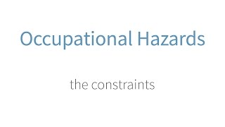 The Constraints of Occupational Hazards