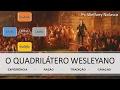 Qaudrilátero Wesleyano - Resumo