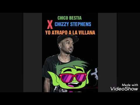Chico Bestia Feat. Chizzy Stephens - Yo Atrapo A La Villana