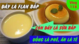 Sữa Bắp lá dứa và Bánh Flan Bắp - Món tráng miệng ngọt ngào hương thơm Việt Nam