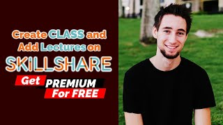 How to Create SkillShare Class and Upload Lessons | Get FREE Premium Access | The Indian Freelancer