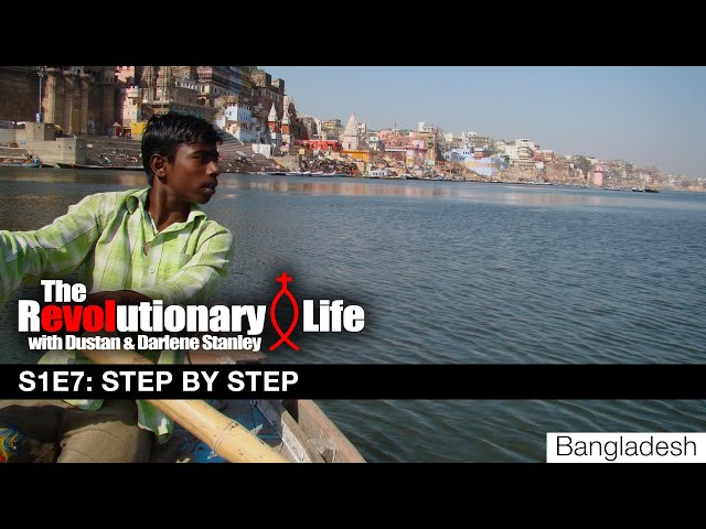 The Revolutionary Life #107 – Step by Step (India to Bangladesh)