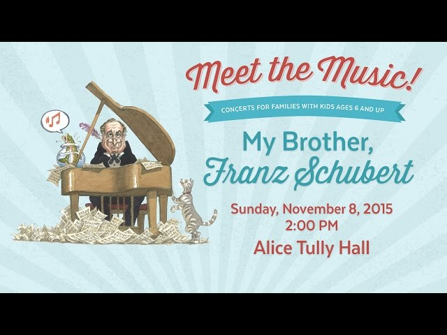 Meet the Music! My Brother, Franz Schubert, Part 1 - CMS